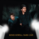 Bones Howell releases Dark Cave Album